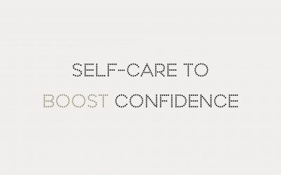 Q: SELF-CARE TO BOOST CONFIDENCE?
